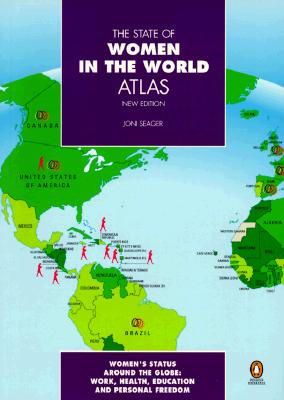 The State of Women in the World Atlas: New Revised Second Edition (Reference), Seager, Joni