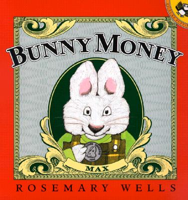 Bunny Money (Max and Ruby), Wells, Rosemary