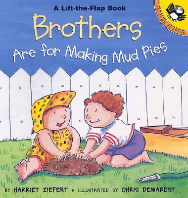 Image for Brothers Are for Making Mud Pies