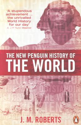 The New Penguin History of the World: Fourth Edition, J. M. Roberts