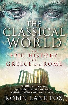 Image for Classical World: An Epic History From Homer To Hadrian