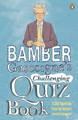 Bamber Gascoigne's Challenging Quiz Book, Gascoigne, Bamber