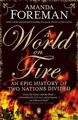 Image for World on Fire: An Epic History of Two Nations Divided