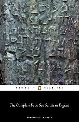 The Complete Dead Sea Scrolls in English: Seventh Edition (Penguin Classics), Geza Vermes