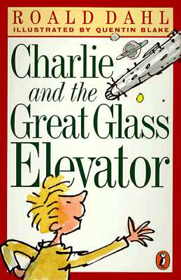 Charlie and the Great Glass Elevator (Puffin Novels), ROALD DAHL