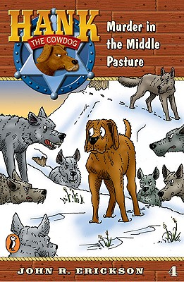 Murder in the Middle Pasture (Hank the Cowdog #4), Erickson, John R.; Holmes, Gerald L. [Illustrator]