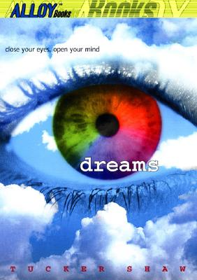 Dreams: Close Your Eyes, Open Your Mind, Shaw, Tucker