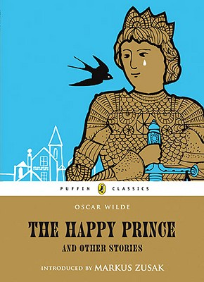 The Happy Prince and Other Stories (Puffin Classics), Oscar Wilde