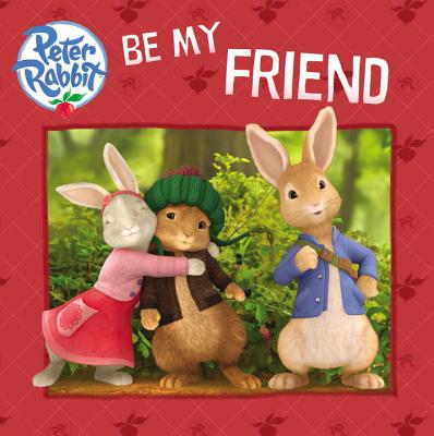 Image for Be My Friend  Peter Rabbit
