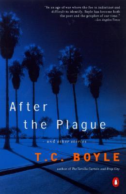 After the Plague: Stories, Boyle, T.C.