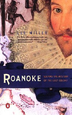Roanoke: Solving the Mystery of the Lost Colony, Miller, Lee