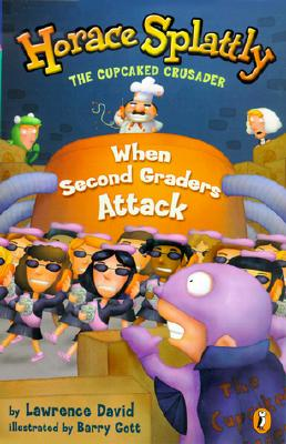 Image for Horace Splattly: When Second Graders Attack (Horace Splattly, the Cupcaked Crusader)
