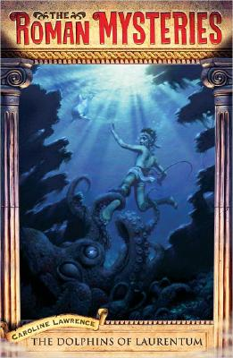 Image for The Dolphins of Laurentum: Roman Mysteries