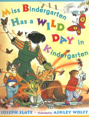MISS BINDERGARTEN HAS A WILD DAY IN KIND, JOSEPH SLATE