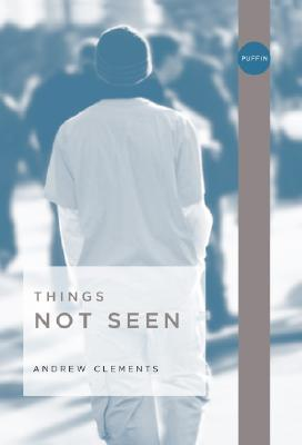 Things Not Seen, Andrew Clements