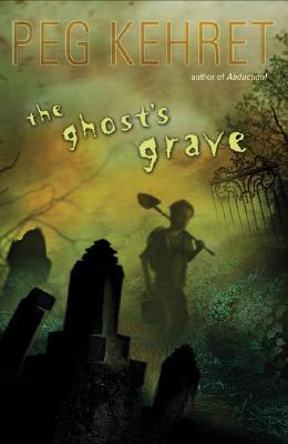 "The Ghost's Grave, ""Kehret, Peg"""