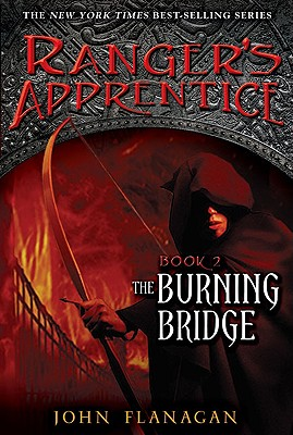 The Burning Bridge (The Ranger's Apprentice, Book 2), JOHN FLANAGAN