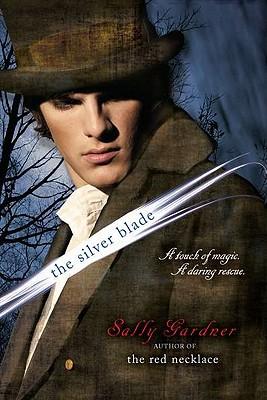 "Silver Blade, ""Gardner, Sally"""