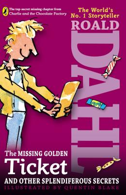 Image for The Missing Golden Ticket and Other Splendiferous Secrets