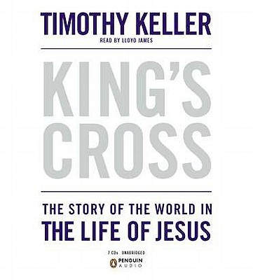 Image for King's Cross: The Story of the World in the Life of Jesus