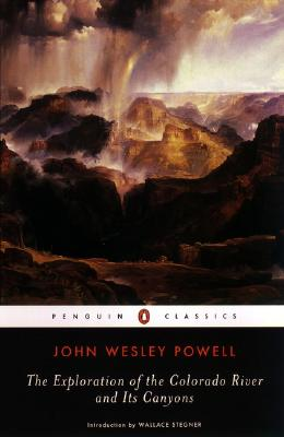 The Exploration of the Colorado River and Its Canyons (Penguin Classics), John Wesley Powell