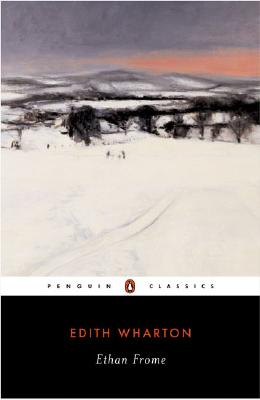 Ethan Frome (Penguin Classics), Wharton, Edith