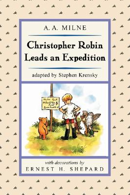 Image for Christopher Robin Leads An Expedition