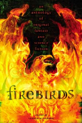 "Firebirds: An Anthology of Original Fantasy and Science Fiction, ""ALEXANDER, LLOYD, ANN, MEREDITH PIERCE, DALKEY, KARA, FARMER, NANCY, CADNUM, MICHAEL"""