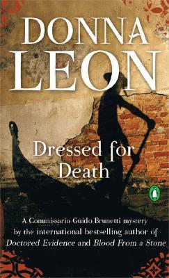 Dressed for Death (Commissario Guido Brunetti Mysteries), DONNA LEON
