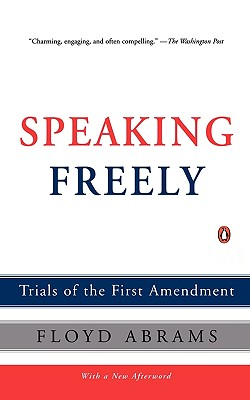 Image for Speaking Freely: Trials of the First Amendment