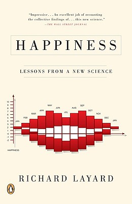Happiness: Lessons from a New Science, Richard Layard