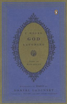I Heard God Laughing: Poems of Hope and Joy, Hafiz