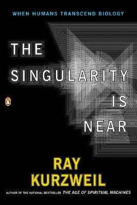 Image for SINGULARITY IS NEAR : WHEN HUMANS TRANSCEND BIOLOGY