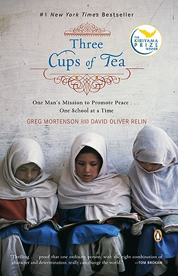 Three Cups of Tea: One Man's Mission to Promote Peace - One School at a Time, Greg Mortenson; David Oliver Relin