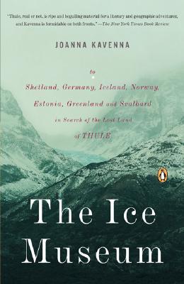 ICE MUSEUM : TO SHETLAND  GERMANY  ICELA, JOANNA KAVENNA