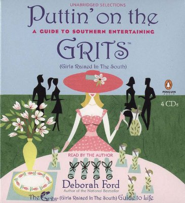 Image for Puttin' on the Grits: A Guide to Southern Entertaining