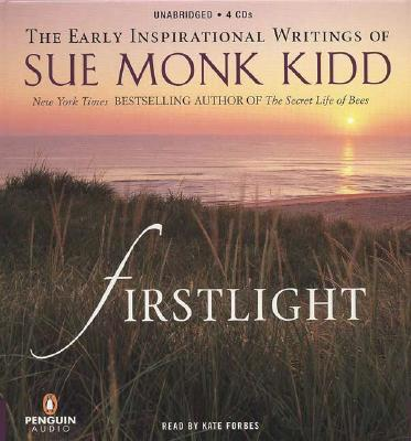 Image for Firstlight: The Early Inspirational Writings of Sue Monk Kidd