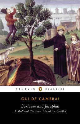 Barlaam and Josaphat: A Christian Tale of the Buddha (Penguin Classics), Gui de Cambrai