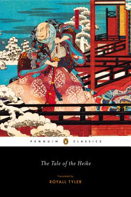 The Tale of the Heike (Penguin Classics), Royall Tyler, trans.