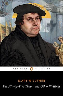 The Ninety-Five Theses and Other Writings, Martin Luther