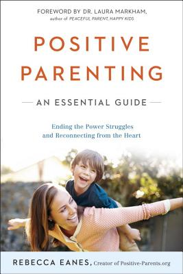 Image for Positive Parenting: An Essential Guide (The Positive Parent Series)