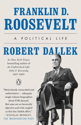 Image for Franklin D. Roosevelt: A Political Life