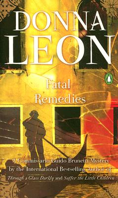 Image for Fatal Remedies (Commissario Guido Brunetti)