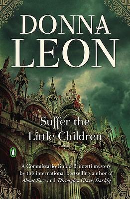 Suffer the Little Children (Commissario Guido Brunetti Mysteries), Donna Leon