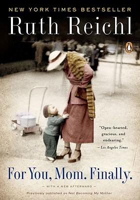 For You Mom, Finally, Ruth Reichl
