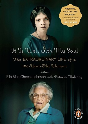 It Is Well with My Soul: The Extraordinary Life of a 106-Year-Old Woman, Johnson, Ella Mae Cheeks; Mulcahy, Patricia