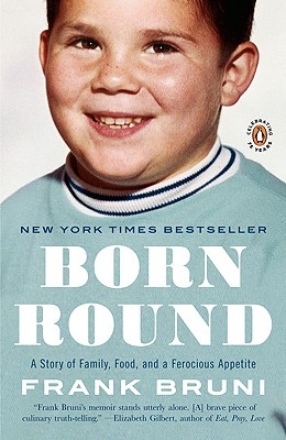 Image for Born Round: A Story of Family, Food and a Ferocious Appetite