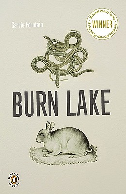Burn Lake (National Poetry Series), Carrie Fountain