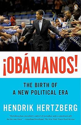 �Obamanos!: The Birth of a New Political Era, Hertzberg, Hendrik
