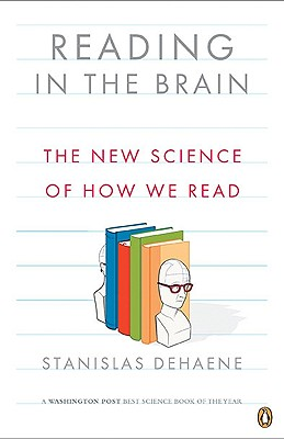 Reading in the Brain: The New Science of How We Read, Dehaene, Stanislas